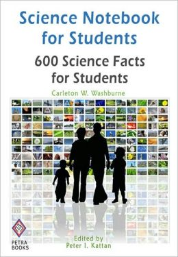 Science Notebook for Students: 600 Science Facts for Students
