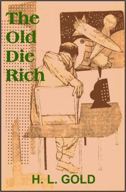 The Old Die Rich