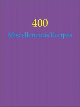 400 Miscellaneous Recipes