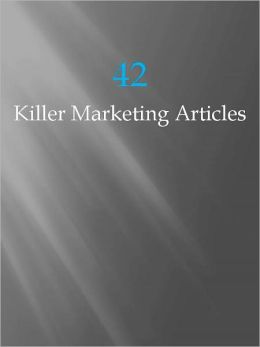 42 Killer Marketing Articles