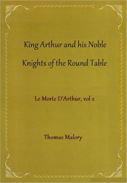King Arthur and his Noble Knights of the Round Table