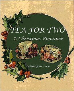 TEA FOR TWO: A Christmas Romance
