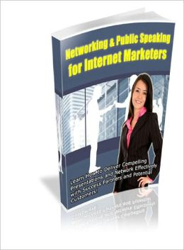 Networking & Public Speaking For Internet Marketers