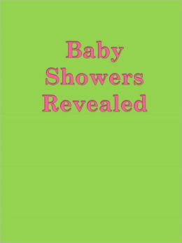 Baby Showers Revealed
