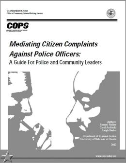 Mediating Citizen Complaints Against Police Officers: A Guide For Police And Community Leaders