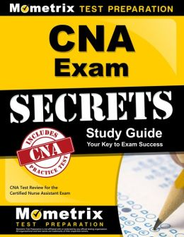 CNA Exam Secrets Study Guide: CNA Test Review for the Certified Nurse Assistant Exam
