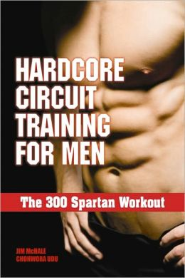 Hardcore Circuit Training for Men - The 300 Spartan Workout