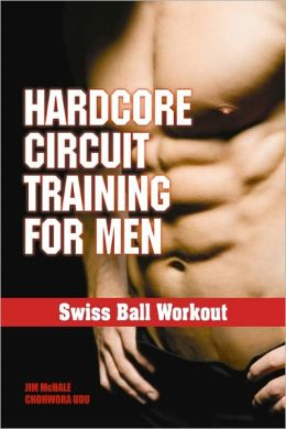 Hardcore Circuit Training for Men - Swiss Ball Workout