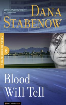 Blood Will Tell (Kate Shugak Series #6)
