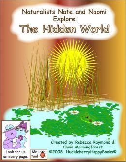 Naturalists Nate & Naomi Explore the Hidden World