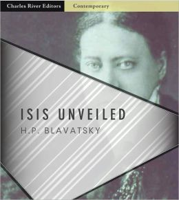 Isis Unveiled: All Volumes (Illustrated)