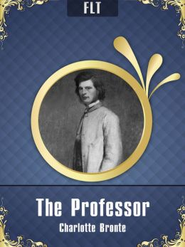 The Professor § Charlotte Bronte