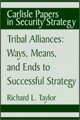 Tribal Alliances: Ways, Means, and ends to Successful Strategy