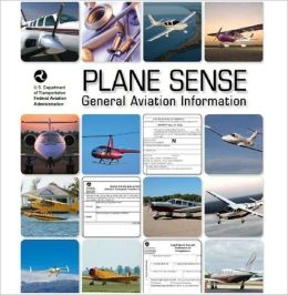 Plane Sense General Aviation Information For Nook, Plus 500 free US military manuals and US Army field manuals when you sample this book