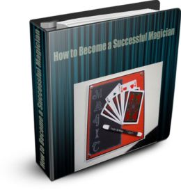 Becoming A Successful Magician: The Largest Guide Book On How To Become A Magician Successfully With Smart Facts On Magic And Magicians, And Hints On Becoming A Professional Magician!