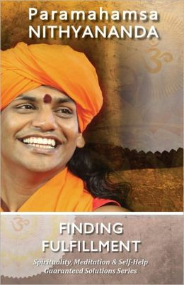 Finding Fulfillment (Spirituality, Meditation & Self Help Guaranteed Solutions Series)