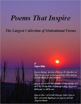 Poems That Inspire - The Largest Collection of Motivational Poems