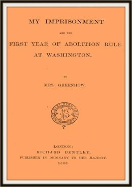 My Imprisonment and the First Year of Abolition Rule at Washington