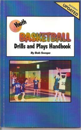 Youth Basketball Drills, and Plays Handbook 2nd Edition