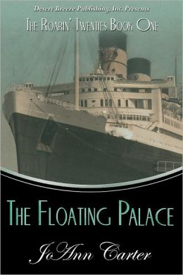 The Roarin' Twenties Book One: The Floating Palace