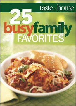 Taste of Home 25 Busy Family Favorites