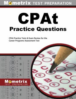 CPAt Practice Questions: CPAt Practice Tests & Exam Review for the Career Programs Assessment Test