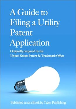 A Guide to filing a Utility Patent Application