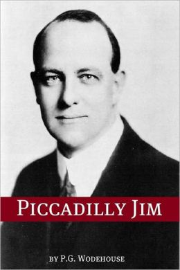 Piccadilly Jim (Annotated with biography about the life and times of P.G. Wodehouse)