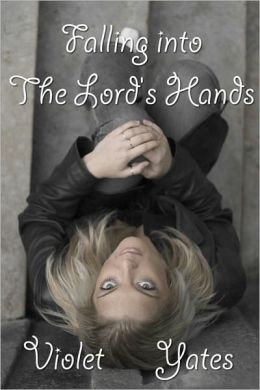Falling into the Lord's Hands