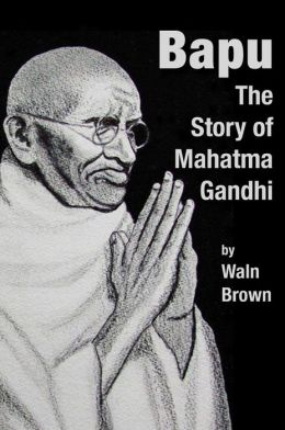 Bapu: The Story of Mahatma Gandhi