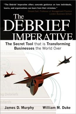 The Debrief Imperative: Fighter Pilots and The Secret Tool That Is Transforming Businesses The World over