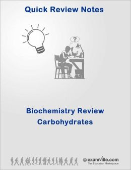 Biochemistry Quick Review: Carbohydrates