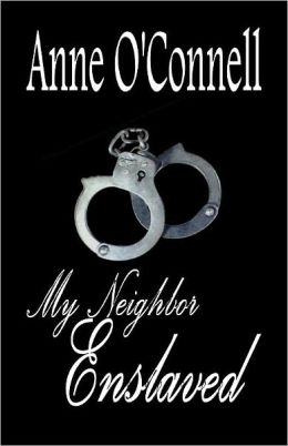 My Neighbor Enslaved (BDSM Erotica)