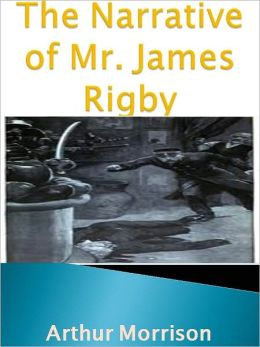 The Narrative of Mr. James Rigby w/Direct link technology (A Mystery Classic)