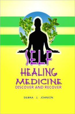Self-Healing Medicine: A Complete Guide Of Health Alternative Medicine And Natural Health Remedies That Will Teach You How To Heal Yourself With The Help Of Nature Therapy