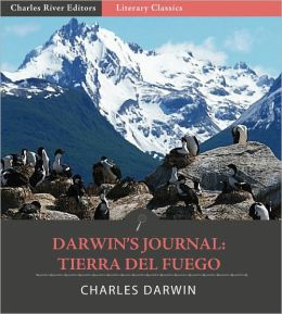 Darwin's Journal: Tierra del Fuego (Illustrated)