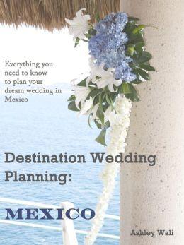 Destination Wedding Planning: Mexico