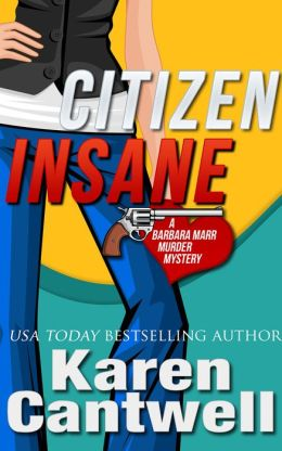 Citizen Insane (A Barbara Marr Murder Mystery)