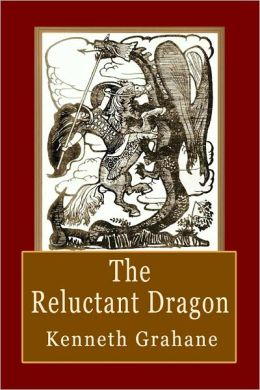 The Reluctant Dragon: A Fantastic Story for Children
