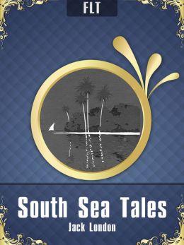 South Sea Tales § Jack London