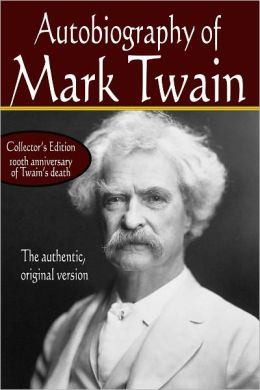 Autobiography of Mark Twain, the authentic original version