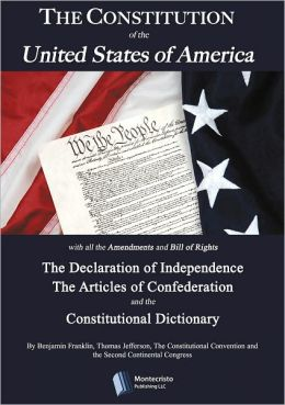 The Constitution of the United States of America; The Declaration of Independence and Articles of Confederation (Extra: The Constitutional Dictionary)