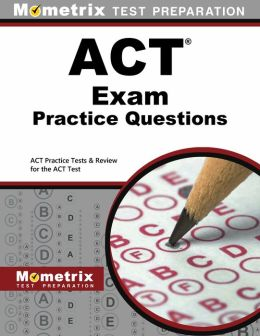 ACT Exam Practice Questions (First Set): ACT Practice Test & Review for the ACT Test