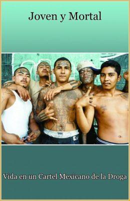 Joven y mortal: Vida en un cártel mexicano de la droga