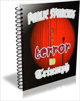 Public Speaking: Terror To Triumph