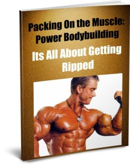 Packing On the Muscle: Power Bodybuilding