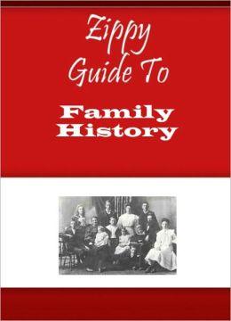 Zippy Guide To Family History