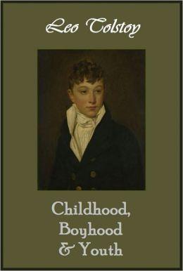 Childhood, Boyhood, and Youth [With Smart ATOC]