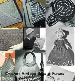 Crochet Vintage Bags and Purse Patterns - 18 Vintage Purse and Handbag Patterns