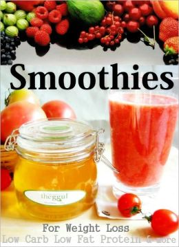 Smoothies for Weight Loss - Low Carb, Low Fat, Protein, and more